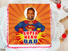 super hero dad photo cake