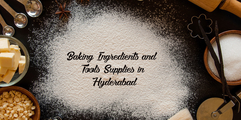 Best 5 Baking Ingredients and Tools Suppliers in Hyderabad