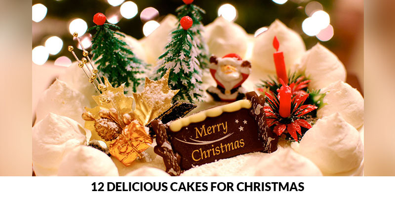 12 Delicious Cakes You Can Try This Christmas