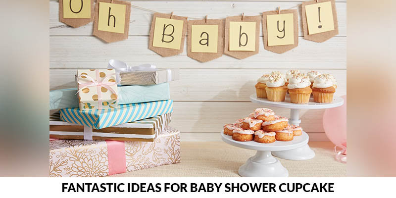 Fantastic Ideas For Baby Shower Cupcake