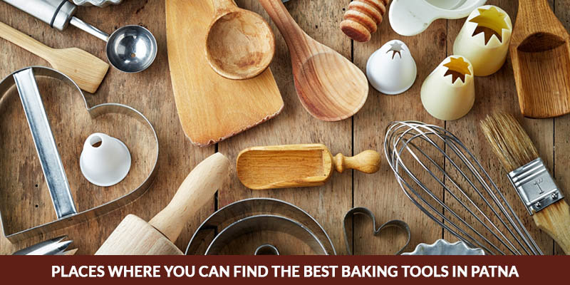Places Where You Can Find The Best Baking Tools In Patna