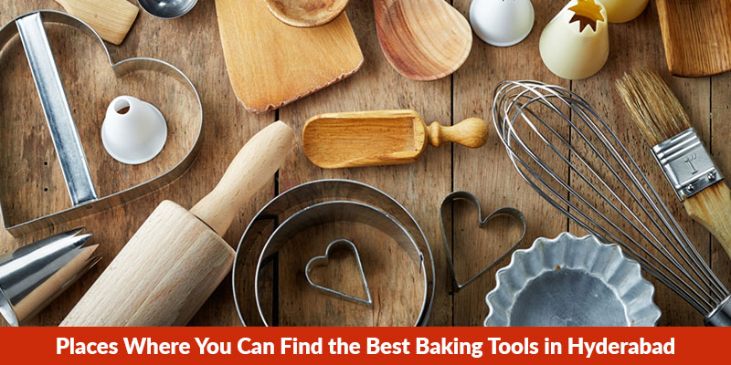 Places Where You Can Find the Best Baking Tools in Hyderabad