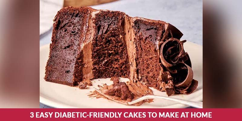 3 Easy Diabetic-Friendly Cakes To Make At Home